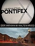 Geheimauftrag Pontifex - Der Vatikan im Kalten Krieg