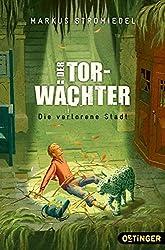 Der Torwächter - Die verlorene Stadt: Band 2
