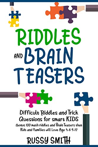 Riddles and Brain Teasers: Difficult Riddles and Trick Questions for smart KIDS, Age 4-8 9-12 (English Edition)