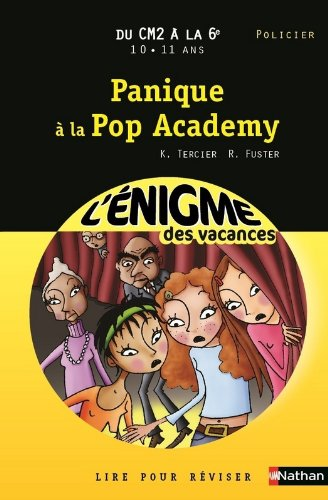 Cahier de vacances  - Enigmes vacances Panique à la pop academy par Roselyne Fuster, Karine Tercier