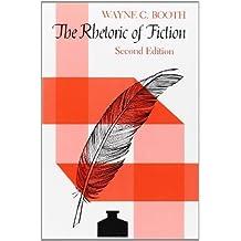 The Rhetoric of Fiction by Wayne C. Booth (1983-02-15)