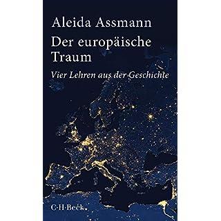 Der europäische Traum: Vier Lehren aus der Geschichte