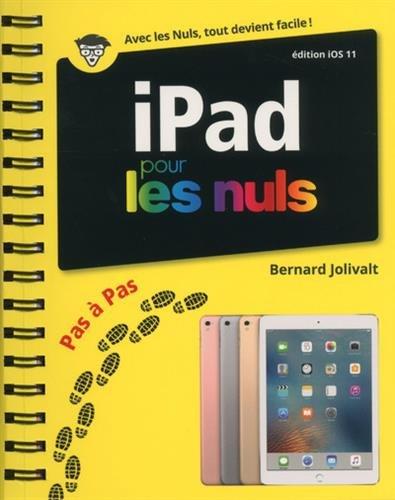 Ipad et IOs 11 pas-à pas pour les nuls