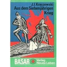 Aus dem siebenjährigen Krieg Historischer Roman