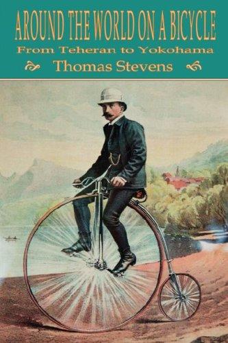 Around the World on a Bicycle: Volume 2, From Teheran to Yokohama por Thomas Stevens