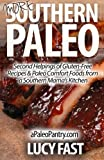 More Southern Paleo: Second Helpings of Gluten-Free Recipes & Paleo Comfort Foods from a Southern Mama?s Kitchen (Paleo Diet Solution Series) by Lucy Fast (2014-08-27)