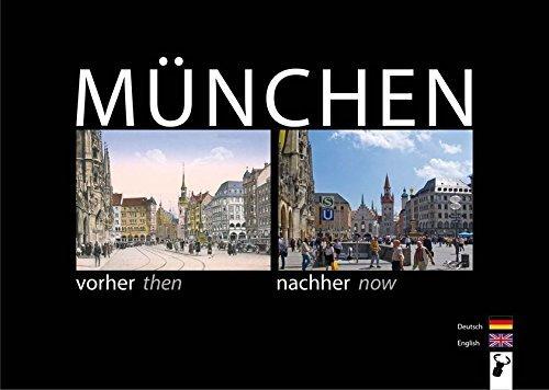 München vorher nachher, Munich then now: Der direkte Stadtvergleich by Martin Arz (2010-10-17)