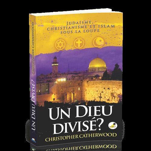 Un Dieu divisé ? : Judaïsme, christianisme et islam sous la loupe