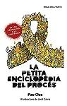 La petita enciclopèdia del procés: Tot el que sempre has volgut saber sobre el Procés, però mai no has gosat preguntar par Pau Clua Sarró