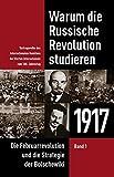 Warum die Russische Revolution studieren / Warum die Russische Revolution studieren: 1917: Die Februarrevolution und die Strategie der Bolschewiki