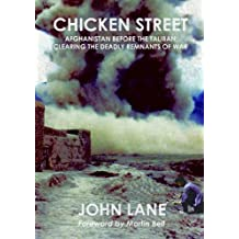 Chicken Street: Afghanistan before the Taliban: Clearing the Deadly Remnants of War