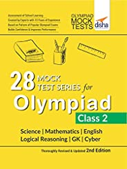 28 Mock Test Series for Olympiads Class 2 Science, Mathematics, English, Logical Reasoning, GK & C