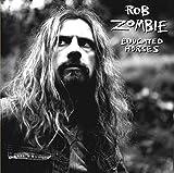 Educated Horses - Rob Zombie