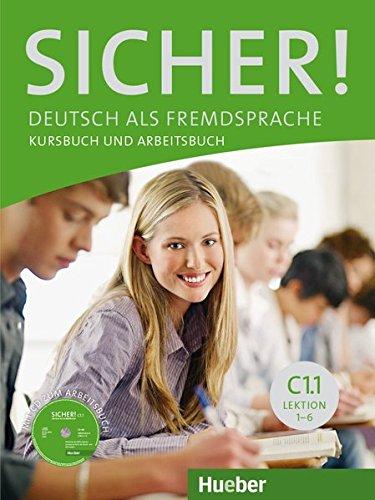 Sicher. Vol. C1.1. Kursbuch-Arbeitsbuch. Per le Scuole superiori. Con CD Audio. Con espansione online: SICHER C1.1 Kursb.u.Arb.+CD (al.ej.+CD)