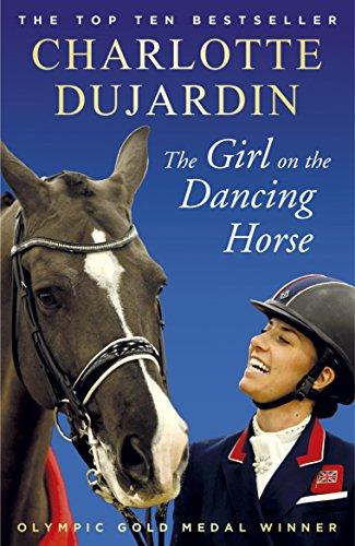 The Girl on the Dancing Horse: Charlotte Dujardin and Valegro por Charlotte Dujardin