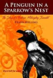 A Penguin in a Sparrows Nest: The Story of a Freelance Motorcycling Journalist (The Penguin Chronicles)