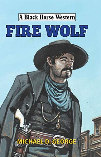 Fire Wolf (Black Horse Western) (Tom Ford Hunter)