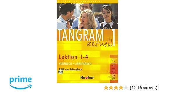 Tangram aktuell 1 – Lektion 1–4: Deutsch als Fremdsprache / Kursbuch