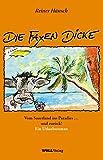 DIE FAXEN DICKE: Vom Sauerland ins Paradies... und zurück