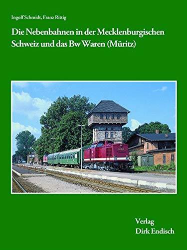 Die Nebenbahnen in der Mecklenburgischen Schweiz und das Bw Waren (Müritz)
