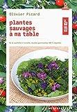 plantes sauvages ? ma table de la cueillette ? l assiette recettes gourmandes 100 v?g?tales