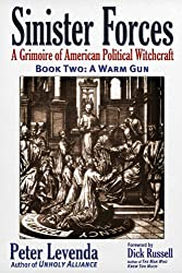 Sinister Forces - A Warm Gun: Book 2: A Grimoire of American Political Witchcraft (Sinister Forces: A Grimoire of American Political Witchcraft) of American Political Witchcraft (Paperback)