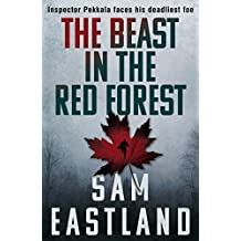 The Beast in the Red Forest (Inspector Pekkala) by Sam Eastland (2015-01-01)