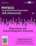 PHYSICS FOR JEE (ADVANCED): MAGNETISM AND ELECTROMAGNETIC INDUCTION, 2/E, PB [Paperback] [Jan 01, 2017] SHARMA