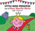 Mr. Men: Little Miss Princess and the Very Special Party (Mr. Men & Little Miss Celebrations)