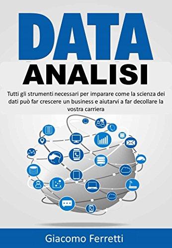 DATA ANALISI: Come la scienza dei dati può far crescere il business e aiutarvi a far decollare la vostra carriera