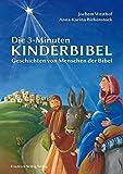Die 3-Minuten-Kinderbibel: Geschichten von Menschen der Bibel