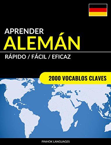 Aprender Alemán - Rápido / Fácil / Eficaz: 2000 Vocablos Claves