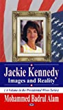 Jackie Kennedy: Images & Reality (Presidential Wives)