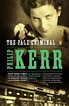 The Pale Criminal: A Bernie Gunther Novel par [Kerr, Philip]