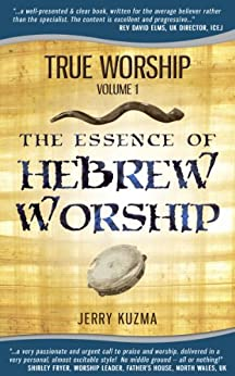 Praise and Worship: The Essence of Hebrew Worship [Praise and Worship vol 1]: (Praise and Worship Series of books and audios on messianic music) (English Edition) par [Kuzma, Jerry]