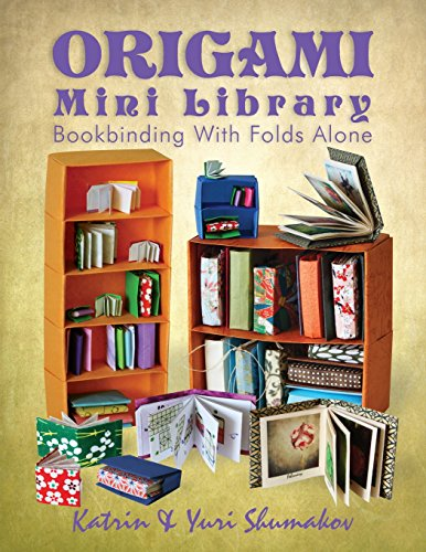 Origami Mini Library: Bookbinding With Folds Alone (Origami Office, Band 3) -