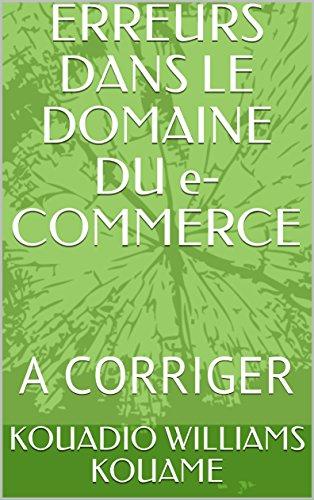 ERREURS DANS LE DOMAINE DU e-COMMERCE: A CORRIGER