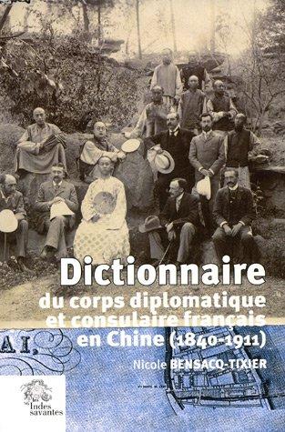 Dictionnaire du corps diplomatique et consulaire français en Chine (1840-1911)