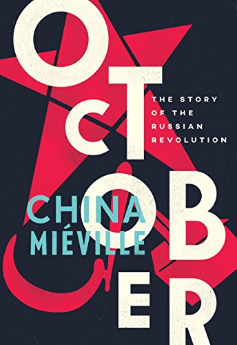 October: The Story of the Russian Revolution por China Mieville
