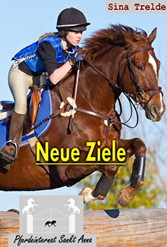 Neue Ziele (Pferdeinternat Sankt Anna 16) (Tier-ziele)