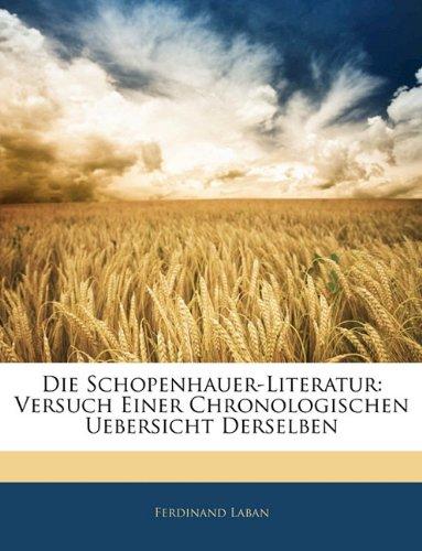 Die Schopenhauer-Literatur: Versuch Einer Chronologischen Uebersicht Derselben