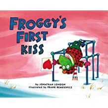 Froggy's First Kiss by Jonathan London (1998-01-29)