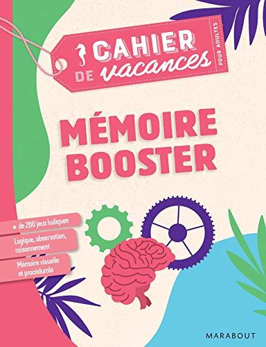 Cahier de vacances pour adultes 2019 - Mémoire Booster par  Collectif
