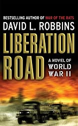 Liberation Road by David L. Robbins (2006-11-29)