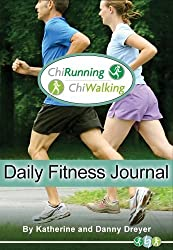 The ChiRunning & ChiWalking Daily Fitness Journal by Katherine Dreyer (2011-09-15)
