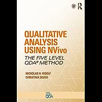 Qualitative Analysis Using NVivo: The Five-Level QDA® Method (Developing Qualitative Inquiry) (English Edition)
