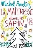 Telecharger Livres La Maitresse dans le Sapin Ha Ha Ha t 1 (PDF,EPUB,MOBI) gratuits en Francaise
