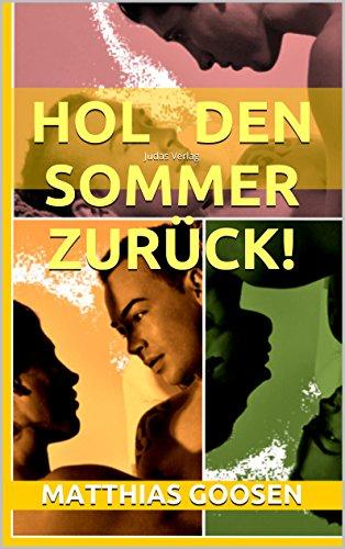 Hol den Sommer zurück!: Gay Romance (German Edition)