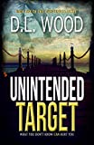 Unintended Target (Unintended Series Book 1) by D.L. Wood