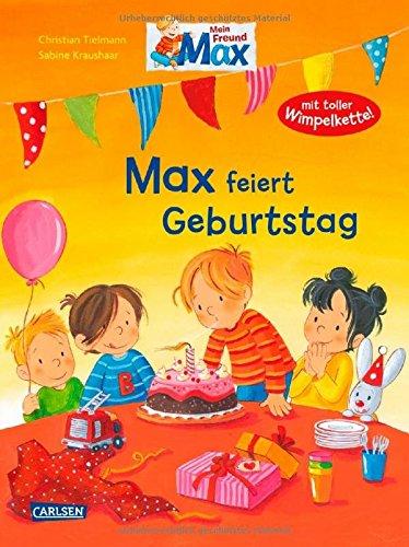 Max feiert Geburtstag: Mit toller Max-Wimpelkette (Max-Bilderbücher)